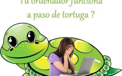 Tu ordenador funciona lento como una tortuga ?